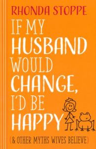 If-My-Husband-Would-Change-Id-Be-Happy